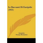 Le Baccanti Di Euripide (1921) by Euripides