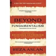 Beyond Fundamentalism by Reza Aslan