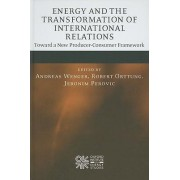 Energy and the Transformation of International Relations by Andreas Wenger