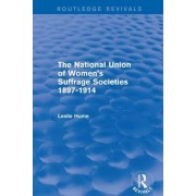 The National Union of Women's Suffrage Societies 1897-1914