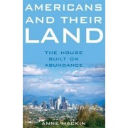 Americans and Their Land by Anne Mackin