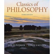 Classics of Philosophy by Louis P. Pojman