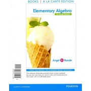 Elementary Algebra for College Students, Books a la Carte Edition Plus New Mymathlab with Pearson Etext -- Access Card Package by Allen R Angel