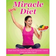 Miracle Diet: Track Your Diet Success: With Food Pyramid, Calorie Guide and BMI Index