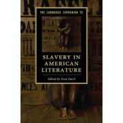 The Cambridge Companion to Slavery in American Literature by Ezra Tawil