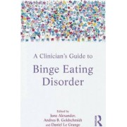 A Clinician's Guide to Binge Eating Disorder by June Alexander