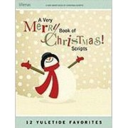 A Very Merry Book of Christmas Scripts by Lillenas Publishing Company
