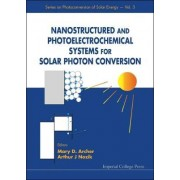 Nanostructured and Photoelectrochemical Systems for Solar Photon Conversion by Xin Ai