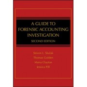 A Guide to Forensic Accounting Investigation by Thomas W. Golden