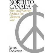 North to Canada by James L. Dickerson