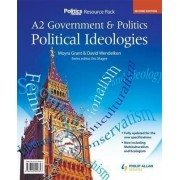 A2 Government & Politics: Political Ideologies Resource Pack by Moyra Grant