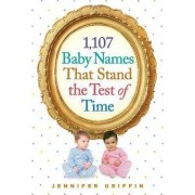 1,107 Baby Names That Stand the Test of Time by Jennifer Griffin