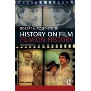 History on Film/Film on History by Robert A. Rosenstone