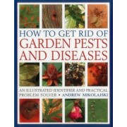 How to Get Rid of Garden Pests and Diseases by Andrew Mikolajski