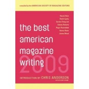 The Best American Magazine Writing 2009 by The American Society of Magazine Editors
