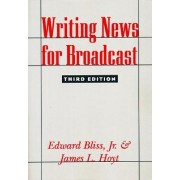 Writing News for Broadcast by Edward Bliss
