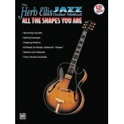 Jazz Guitar Method: All the Shapes You are by Herb Ellis