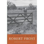 The Collected Prose of Robert Frost by Robert Frost