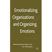 Emotionalizing Organizations and Organizing Emotions by Barbara Sieben