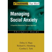 Managing Social Anxiety: A Cognitive-Behavioral Treatment Program: Therapist Guide