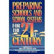 Preparing Schools and School Systems for the 21st Century by Frank B. Withrow