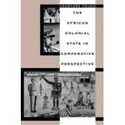 The African Colonial State in Comparative Perspective by Crawford Young