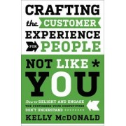 Crafting the Customer Experience For People Not Like You by Kelly McDonald
