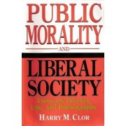 Public Morality and Liberal Society by Harry M. Clor