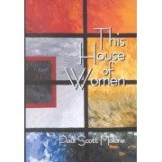This House of Women by Paul Scott Malone