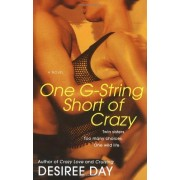 One G-String Short Of Crazy
