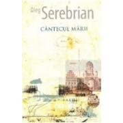 Cantecul marii - Oleg Serebrian