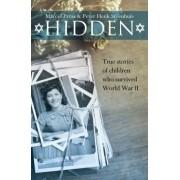 Hidden: True Stories of Children Who Survived World War II by Marcel Prins