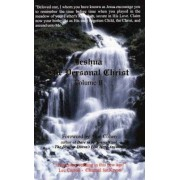 Personal Christ: Messages from Jeshua Ben Joseph (Jesus) v. 2 by Jeshua