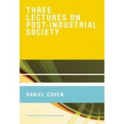 Three Lectures on Post-Industrial Society by Daniel Cohen