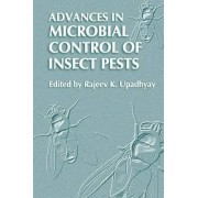 Advances in Microbial Control of Insect Pests by Rajeev K. Upadhyay