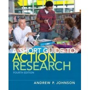 A Short Guide to Action Research by Andrew P. Johnson