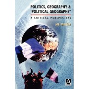 Politics, Geography and Political Geography by Professor Joe Painter
