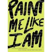 Paint Me Like I am by Bill Aguado