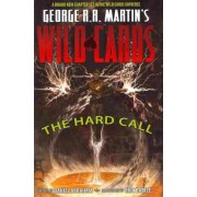 George RR Martin's Wild Cards: The Hard Call: The Hard Call by Eric Battle