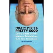 Pretty, Pretty, Pretty Good by Josh Levine