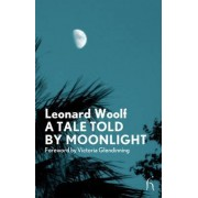 A Tale Told by Moonlight by Leonard Woolf