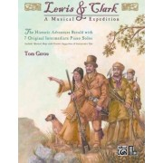 Lewis & Clark -- A Musical Expedition by Tom Gerou