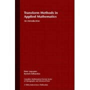 Transform Methods in Applied Mathematics by Peter Lancaster