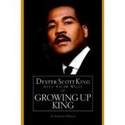 Growing Up King by Dexter Scott King