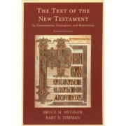 The Text of the New Testament by Bruce M. Metzger
