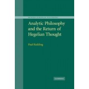 Analytic Philosophy and the Return of Hegelian Thought by Paul Redding