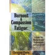 Burnout & Compassion Fatigue by Msw Lpc Ladc Christine Florio