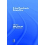 Critical Readings in Bodybuilding by Adam Locks