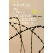 Torture and State Violence in the United States by Robert M. Pallitto