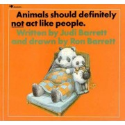 Animals Should Definitely Not Act Like People by Judith Barrett